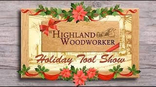 The Highland Woodworker Holiday Tool Show Review