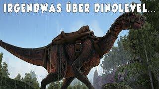 Irgendwas über Dinolevel...