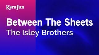 Karaoke Between The Sheets - The Isley Brothers *