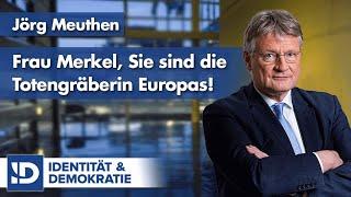 Jörg Meuthen   Merkel - die Totengräberin Europas!