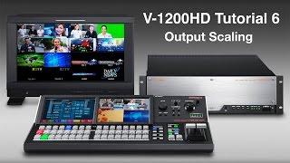 Roland V-1200HD Tutorial 6: Output Scaling