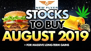 3 Stocks To Buy In August 2019
