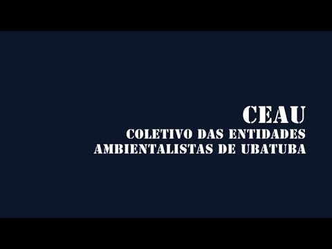 CEAU: Ubatuba´s Environmental Organizations Collective - Beto Francine