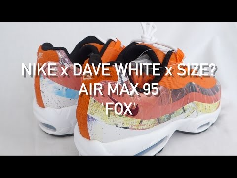 b1621ad47c Nike x Dave White x Size? Air Max 95 - 'Fox' | Detailed First Look | Visual  Overview - YouTube