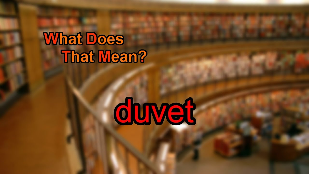 What Does Duvet Mean