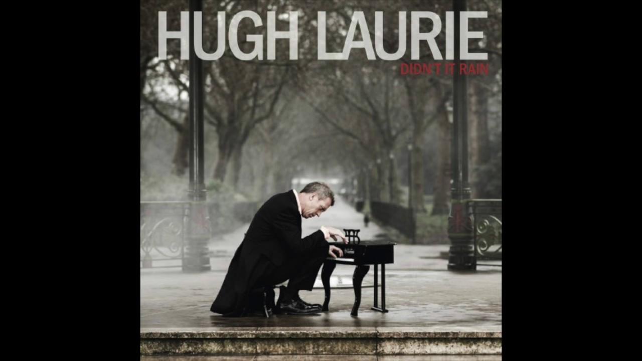 Hugh Laurie - Didn't It Rain (2013) FULL ALBUM