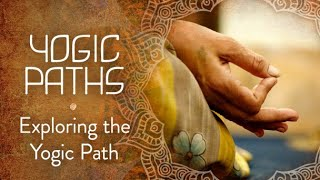 Yogic Paths - Exploring The Yogic Path | Gaia