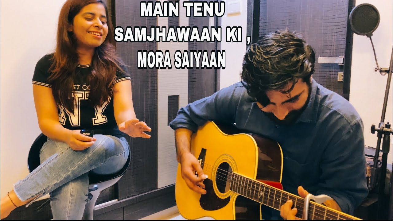 main tainu samjhawan ki / mora saiyaan on guitar