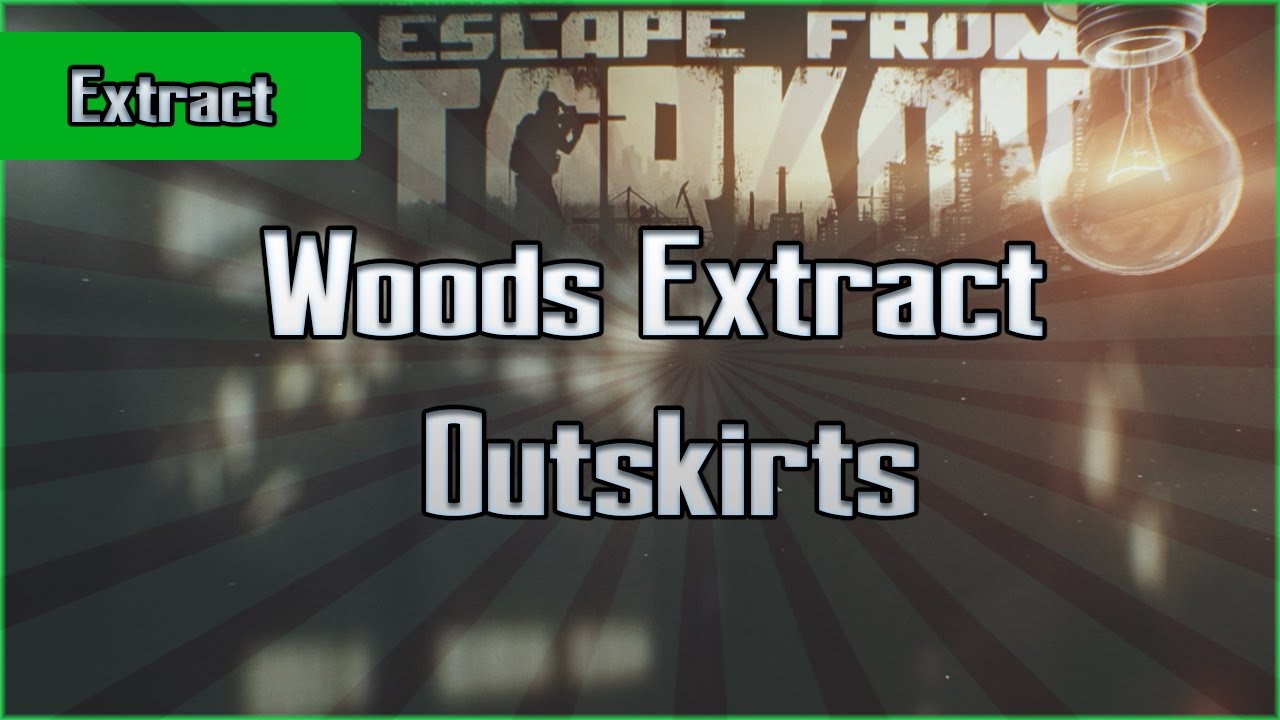 Outskirts Extract Woods Pmc And Scav Escape From Tarkov Eft Exfil Guide For Beginners Youtube