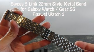 Samsung watch metal band from Swees 22mm 5 Link band for Galaxy Watch and Gear S3 Review