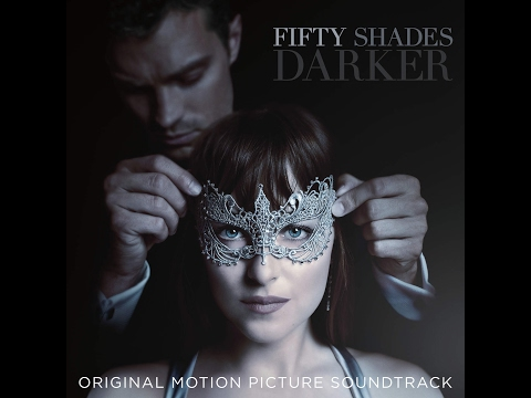 Fifty Shades Darker (Original Motion Picture Soundtrack) - Various Artists [Audio Preview]