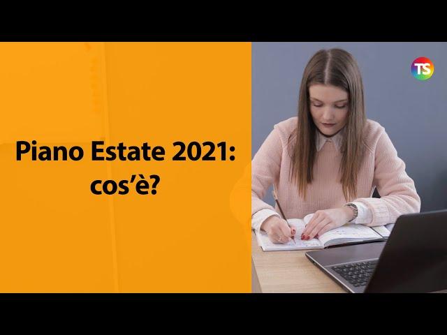 Scuola d'Estate 2021: ecco di cosa si tratta