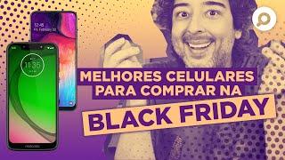Melhores CELULARES para Comprar na Black Friday 2019 | DANDO UM ZOOM #154