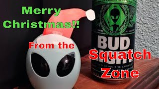 Merry Christmas To you All!!! From The Squatch Zone!!