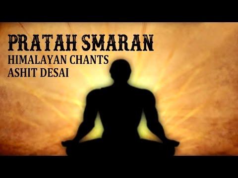 Pratah Smaran | Himalayan Chants | Ashit Desai