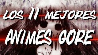Los 11 mejores animes gore y de terror || top de animes adultos