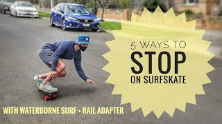 5 ways to SṪOP on a Surfskate // ft. Waterborne surf adapter