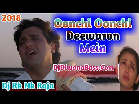 Oonchi Oonchi Deewaron Mein Hum Ghut Ghut Ke || Achanak || Dj Songs 2018 || Dj Rk Nk Raja