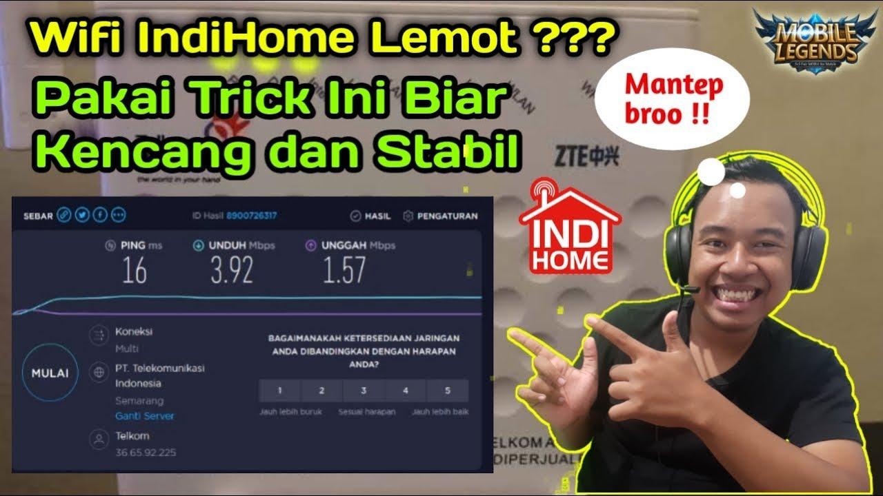 Wifi Indihome Lemot Begini Trik 100 Berhasil Mengstabilkan Internet Indihome Anda Youtube
