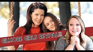 GILMORE GIRLS REVIVAL!!!!