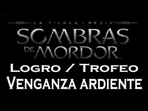 Sombras de Mordor - Logro / Trofeo Venganza ardiente (Burning vengance)