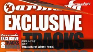 W&W - Impact (Faruk Sabanci Remix)