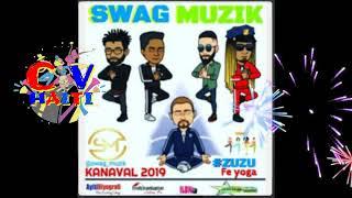 Swag Muzik KANAVAL 2019 Zuzu K'Ap Fè Yoga
