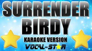 Birdy - Surrender (Karaoke Version) with Lyrics HD Vocal-Star Karaoke