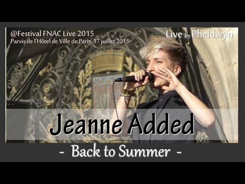 Jeanne Added - Back to Summer @FNAC Live, Paris - 17 juil. 2015 mp3