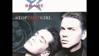 2 Brave - Stop That Girl