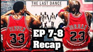 The Last Dance EP 7-8 Recap