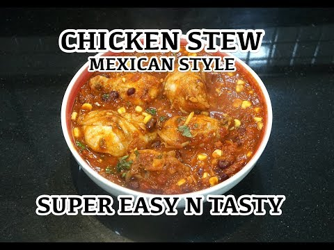 Easy Mexican Chicken Stew - How To Make Chicken Stew - Easy Chicken Dinner - Chicken Tomato Stew