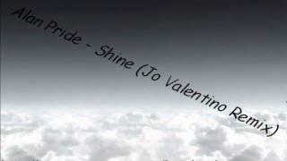 Alan Pride - Shine ( Jo valentino Remix )