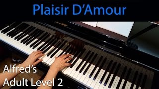 Plaisir D'Amour, Martini (Early-Intermediate Piano Solo) Alfred's Adult Level 2