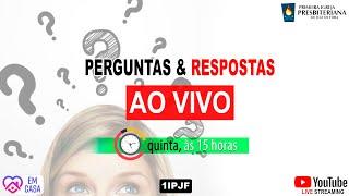 ((( PERGUNTAS E RESPOSTAS - QUINTA - 21/05/2020 )))