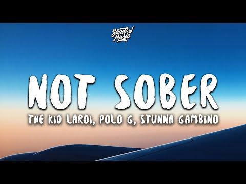 The Kid LAROI – Not Sober (Lyrics) feat. Polo G & Stunna Gambino