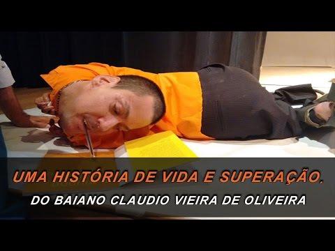 Historia de Superacão do Baiano Claudio Vieira de Oliveira