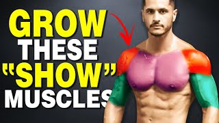 "3 ""Show"" Muscles That Make You Look Bigger FAST"