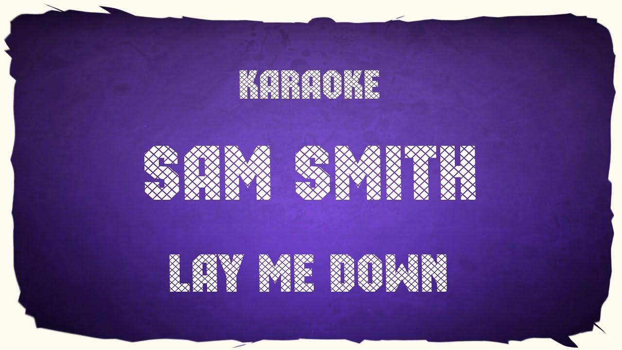 Sam smith lay me down karaokechords youtube sam smith lay me down karaokechords hexwebz Choice Image