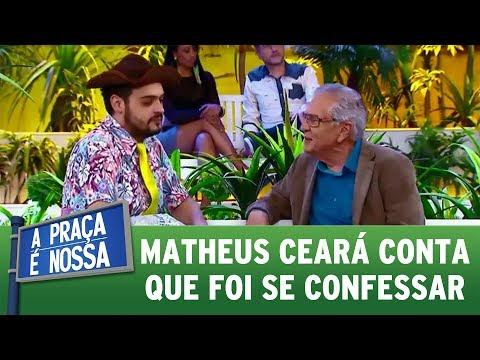 Matheus Ceará conta que foi se confessar | A Praça É Nossa (20/07/17)