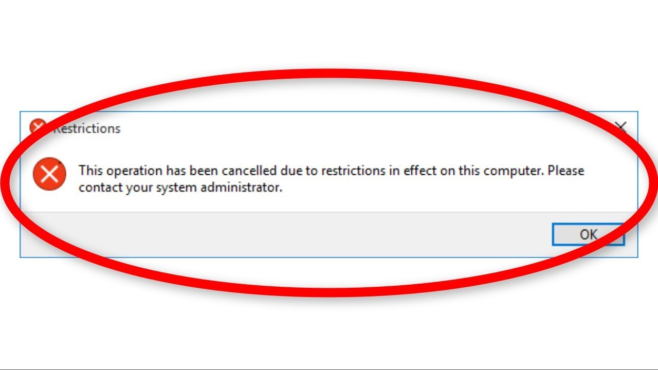 Download How To Fix This Operation Has Been Cancelled Due To Restrictions In Effect On This Computer