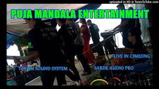 panganten anyar live in cimeong PUJA MANDALA ENTERTAINMENT-TARUM SOUND SYSTEM BY SARDE AUDIO PRO