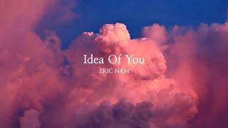 Eric Nam (에릭남) - Idea Of You (Lyric Video)