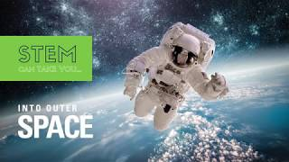 STEM Can Take You Into Outer Space!
