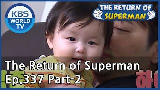The Return of Superman [Ep.337- Part.2 / ENG / 2020.07.12]
