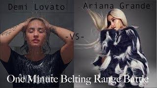 Demi Lovato -vs- Ariana Grande- ONE MINUTE BELTING RANGE BATTLE (Best examples!)