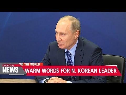 Putin calls Kim Jong Un 'competent and mature' leader