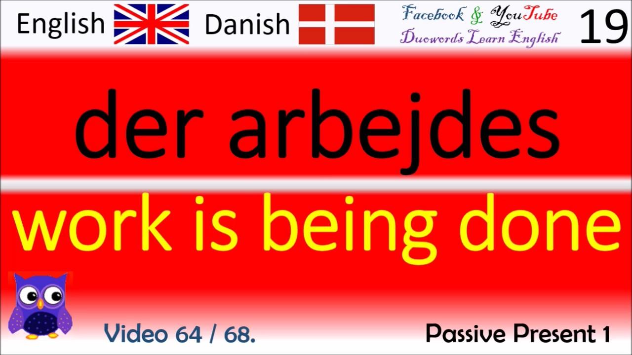 64 Passive Present 1 Dansk - Engelsk Ord / Danish - English Words Lære engelsk ord