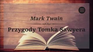 Przygody Tomka Sawyera - Mark Twain  Audiobook