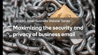 Webinar: How to maximize the security and privacy of business data | GoDaddy
